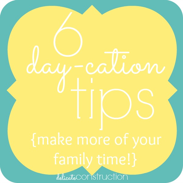 daycation tips
